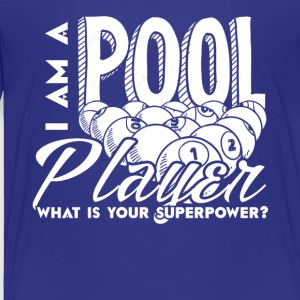 I Am A Pool Player Shirts - Toddler Premium T-Shirt