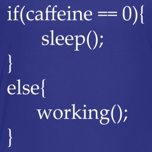 I code with caffeine - Toddler Premium T-Shirt