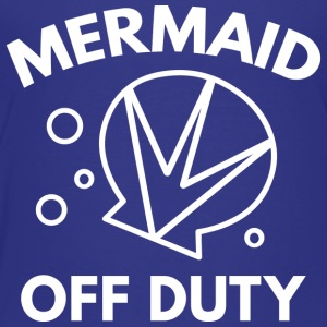Mermaid Off Duty - Toddler Premium T-Shirt