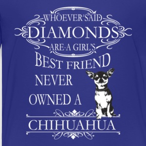 Chihuahuas Are A Girls Best Friend T Shirt - Toddler Premium T-Shirt