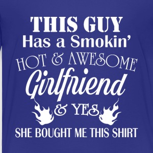 Smokin' Hot And Awesome Girlfriend T Shirt - Toddler Premium T-Shirt