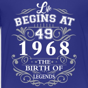 Life begins at 49 1968 The birth of legends - Toddler Premium T-Shirt