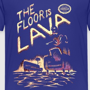 The Floor is Lava - Toddler Premium T-Shirt