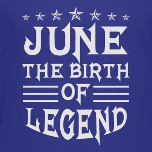 June The Birth of Legend - Toddler Premium T-Shirt