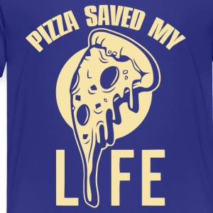 PizzaSavedMyLife - Toddler Premium T-Shirt