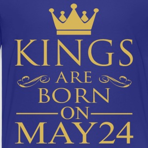 Kings are born on May 24 - Toddler Premium T-Shirt