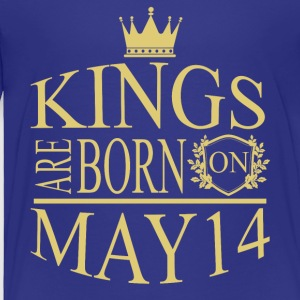 Kings are born on May 14 - Toddler Premium T-Shirt