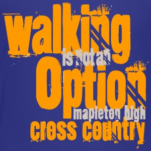 Walking Is Not An Option Mapleton High Cross Count - Toddler Premium T-Shirt