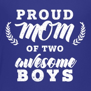 Proud Mom Of Two Boys - Toddler Premium T-Shirt