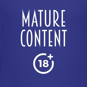 Mature content - Toddler Premium T-Shirt