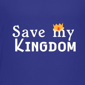 Save my kingdom - Toddler Premium T-Shirt