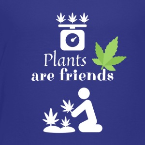 Plants are friends - Smoke Weed - Toddler Premium T-Shirt