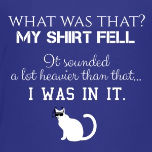 What was that? - Toddler Premium T-Shirt