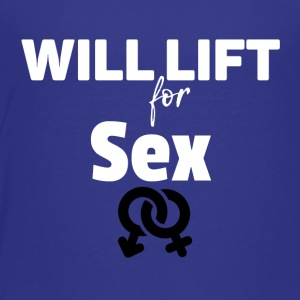 Will lift for SEX - Toddler Premium T-Shirt