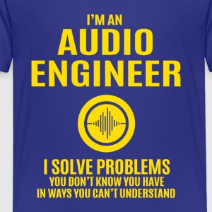 Audio Engineer Solve Problems Design Shirt - Toddler Premium T-Shirt