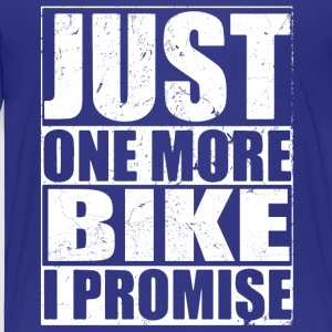 Just One More Promie Bike - Toddler Premium T-Shirt