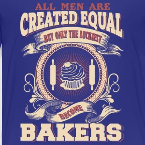 The Luckiest Men Become Bakers Dads - Toddler Premium T-Shirt