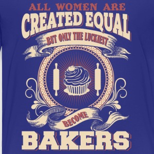 The Luckiest Women Become Bakers - Toddler Premium T-Shirt