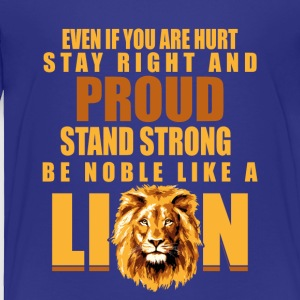Be A Noble Lion Gift Shirt - Toddler Premium T-Shirt
