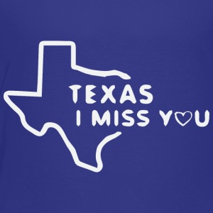 Texas i miss you - Toddler Premium T-Shirt