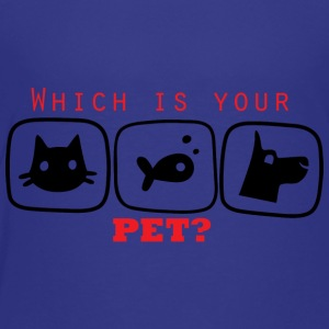 Which is you Pet - Toddler Premium T-Shirt