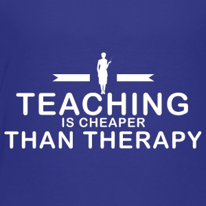 Teaching is cheaper than therapy - Toddler Premium T-Shirt