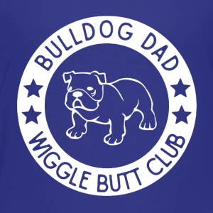 Bulldog Dad Wiggle Butt Club Shirts - Toddler Premium T-Shirt