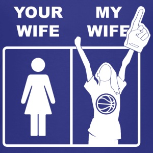 Your Wife My Wife Basketball - Toddler Premium T-Shirt