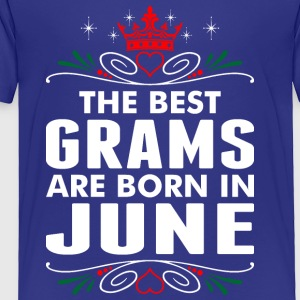 The Best Grams Are Born In June - Toddler Premium T-Shirt