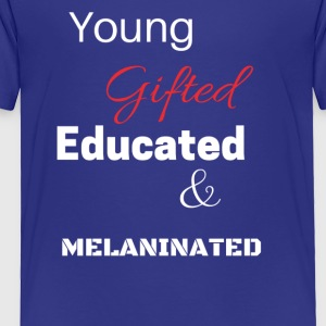 Young and Gifted - Toddler Premium T-Shirt