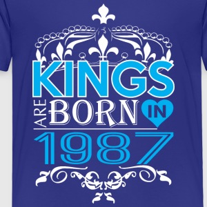 Kings Are Born In 1987 Happy Fathers Day - Toddler Premium T-Shirt