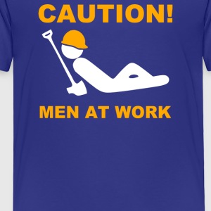 Caution Men At Work - Toddler Premium T-Shirt