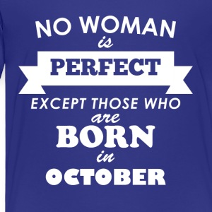 October Perfect woman - Toddler Premium T-Shirt