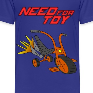Need for Toy - Toddler Premium T-Shirt