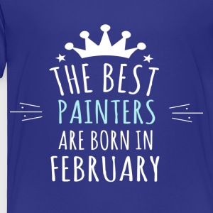 Best PAINTERS are born in february - Toddler Premium T-Shirt
