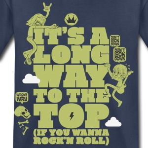it s a long way to the top - Toddler Premium T-Shirt