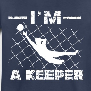 I'm a Keeper – Soccer Goalkeeper designs - Toddler Premium T-Shirt