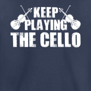 Keep Playing The Cello Shirt - Toddler Premium T-Shirt