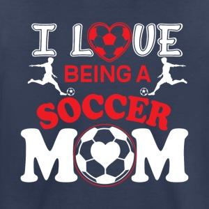 I Love Being A Soccer Mom T Shirt - Toddler Premium T-Shirt