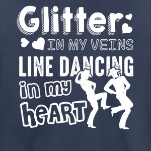 Glitter In My Veins Line Dancing Shirt - Toddler Premium T-Shirt
