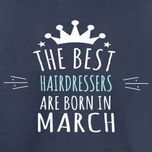 Best HAIRDRESSERS are born in march - Toddler Premium T-Shirt