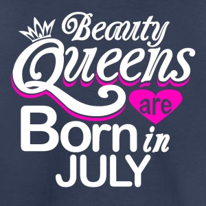 Beauty Queens Born in July - Toddler Premium T-Shirt
