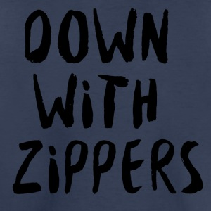 Down With Zippers - Toddler Premium T-Shirt