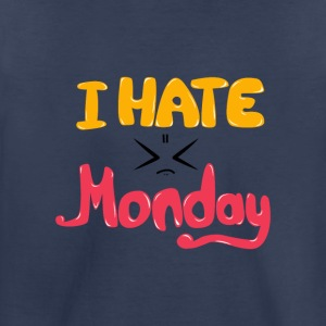 hate Monday - Toddler Premium T-Shirt