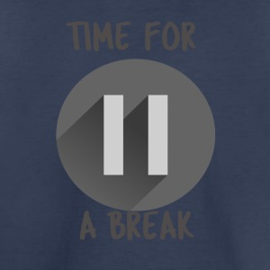 time for a break - Toddler Premium T-Shirt