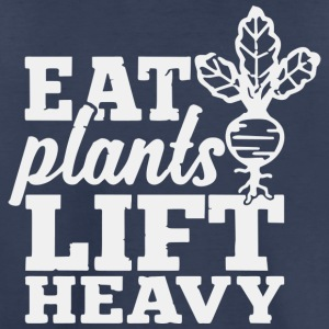 eat plants lift heavy - Toddler Premium T-Shirt