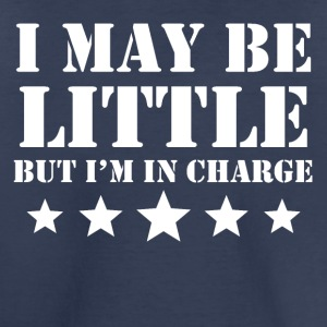 I May Be Little But I'm In Charge - Toddler Premium T-Shirt