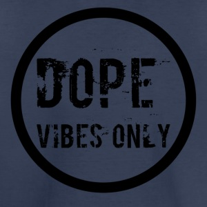 Dope Vibes Only - Toddler Premium T-Shirt