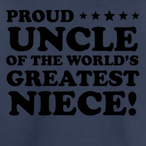 Proud Uncle Of The World's Greatest Niece - Toddler Premium T-Shirt