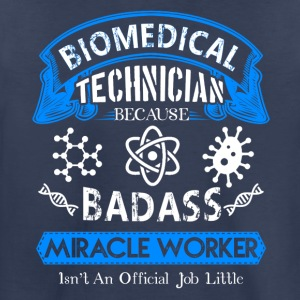 Biomedical Technician Miracle Worker Shirt - Toddler Premium T-Shirt